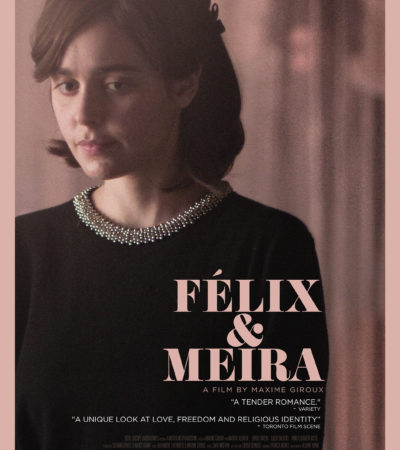 "Now Playing: ""Felix and Meira"""