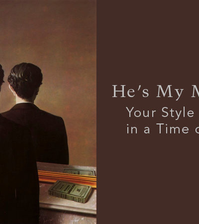 He's My Mister: Your Style Identity in a Time of Crisis