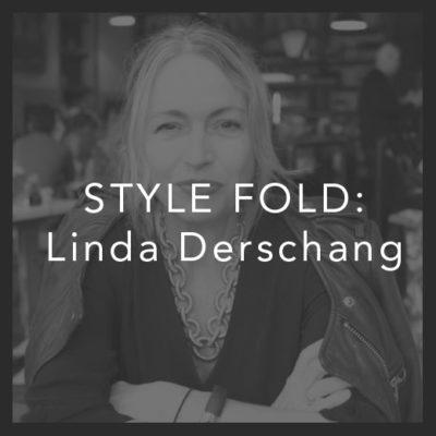 The Style Fold: Linda Derschang
