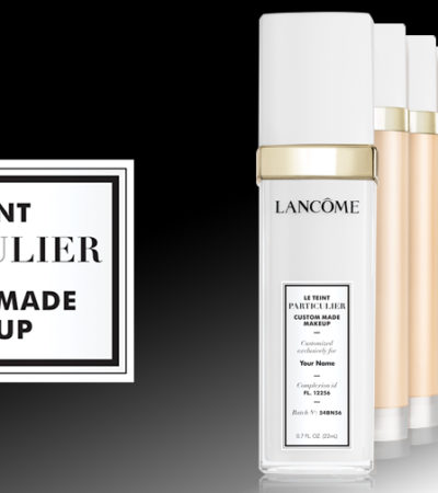 Lancôme Introduces Le Teint Particulier Custom Made Makeup