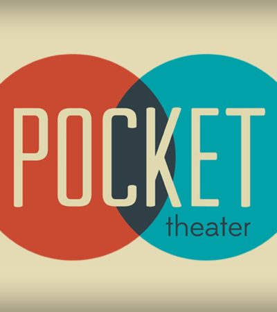 Good Things Come From Small Venues: The Pocket Theater