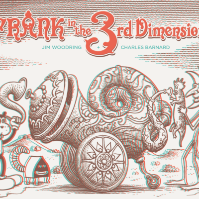 """Frank in the 3rd Dimension"" Book Launch Party with Jim Woodring and Charles Barnard, January 9"