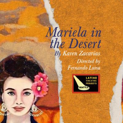 <em>Mariela in the Desert</em> at Theatre Off Jackson, through April 9
