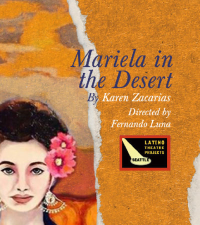 <em>Mariela in the Desert</em> at Theatre Off Jackson, through April 9