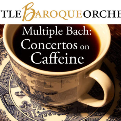 "Early Music Guild Presents ""Multiple Bach–Concertos on Caffeine,"" March 12"