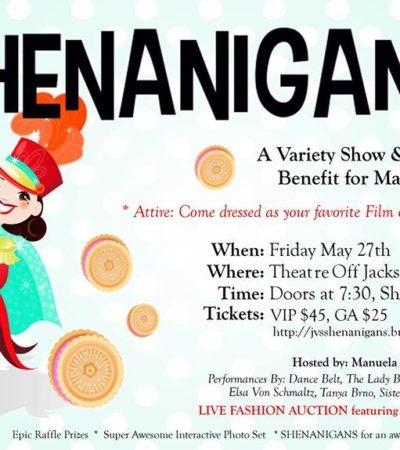 SHENANIGANS! Variety Show Benefiting Magic Wheelchair, May 27