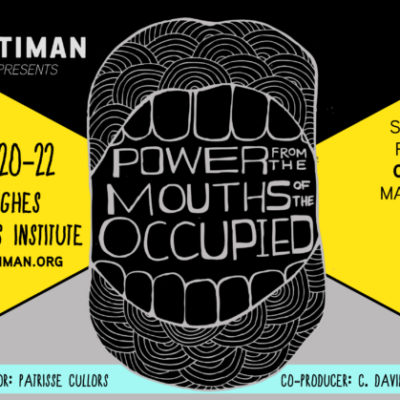 <em>Power: From the Mouths of the Occupied</em>, October 20-22