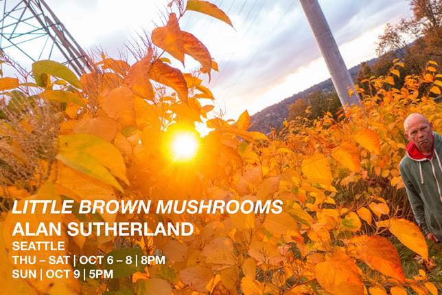 Alan Sutherland&#8217;s <em>Little Brown Mushrooms</em> at OtB, October 6-9