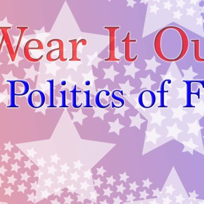 Wear It Out: The Politics of Fashion