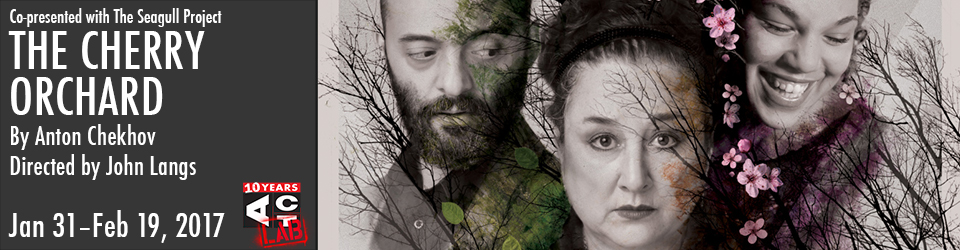 <em>The Cherry Orchard</em> at ACT Theatre, January 31-February 19