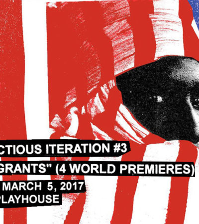 "Rambunctious Iteration #3 – ""The Immigrants"" at Cornish Playhouse, March 2-5"