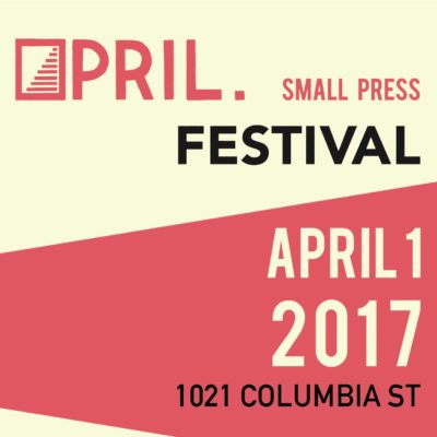 APRIL Small Press Festival 2017 at Hugo House, April 1