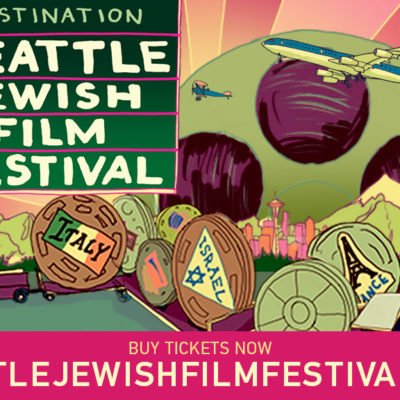 The 22nd Annual Seattle Jewish Film Festival, March 25-April 2, 2017