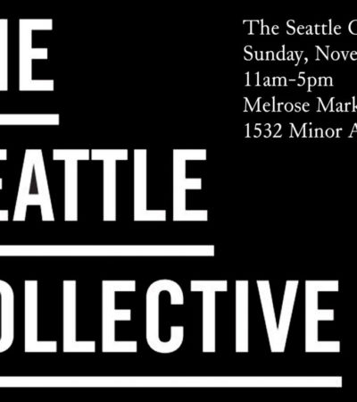 The Seattle Collective at Melrose Market Studios, November 26