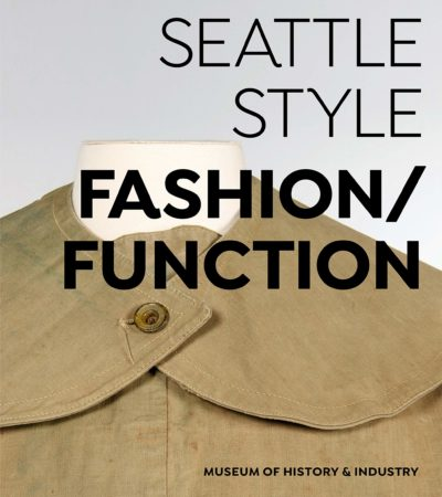 Seattle Style: Fashion/Function at MOHAI Explores Seattle's Fashion History