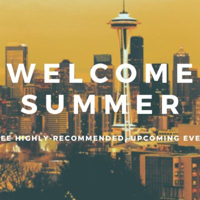 Welcome Summer: Three Upcoming Events We Highly Recommend