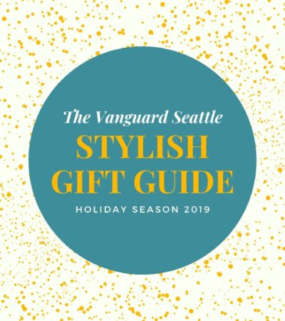 The Vanguard Seattle Stylish Gift Guide 2019