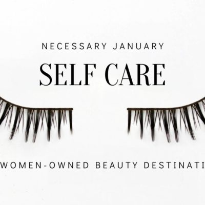 Winter Self Care: Six Women-Owned Salons and Spas